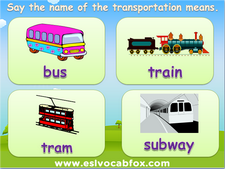 Transport, tranport means ESL vocabulary PPT, teach kids English language vocabulary on vehicles.